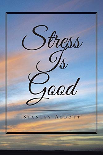 9781524540159: Stress Is Good