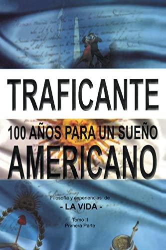 100 Anos Para Un Sueno Americano: Salvatore Gerardo Traficante