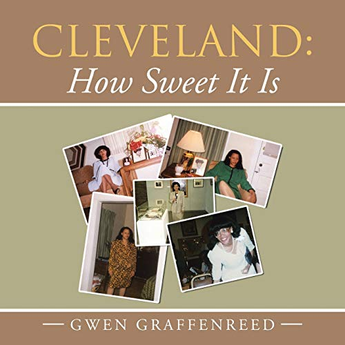 Cleveland: How Sweet It Is (Paperback): Gwen Graffenreed