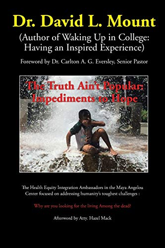 The Truth Ain?t Popular: Impediments to Hope: David L. Mount