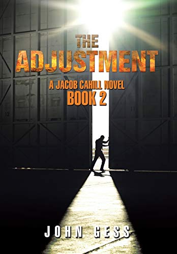 The Adjustment: A Jacob Cahill Novel: Gess, John
