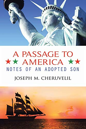 A Passage to America: Notes of an: Joseph M Cheruvelil