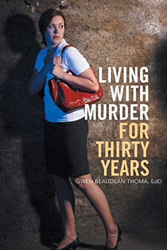Living with Murder for Thirty Years: Gwen Beaudean Thoma