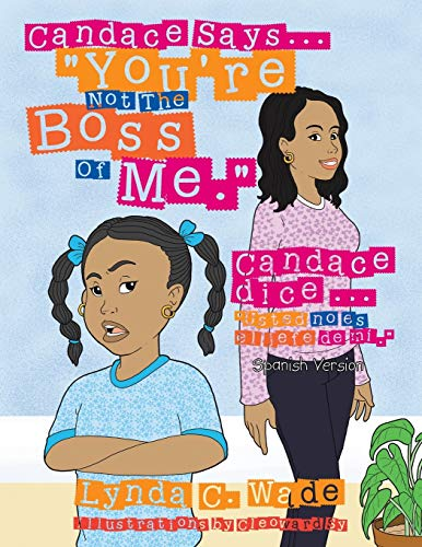 Candace Says. You re Not the Boss: Lynda Wade