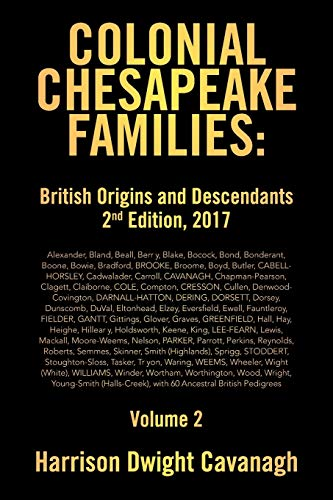 9781524575342: Colonial Chesapeake Families: British Origins and Descendants 2nd Edition: British Origins and Descendants 2nd Edition: Volume 2