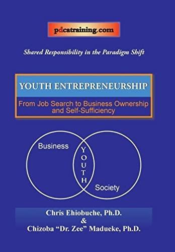 Youth Entrepreneurship: From Job Search to Business: Ehiobuche, Chris
