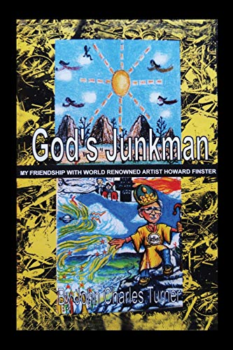 God's Junkman: My Friendship with World-Renowned Artist: Turner, John Charles
