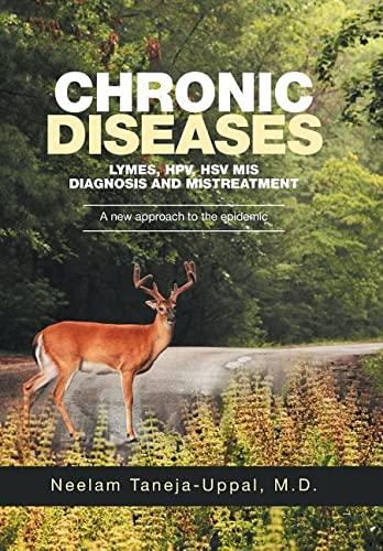 Chronic Diseases - Lymes, Hpv, Hsv MIS-Diagnosis: M D Neelam
