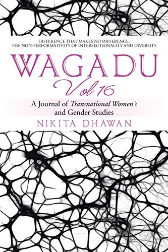 Wagadu Vol 16: A Journal of Transnational: Nikita Dhawan