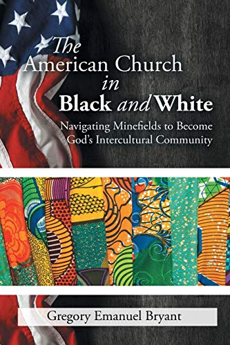 The American Church in Black and White: Bryant, Gregory Emanuel