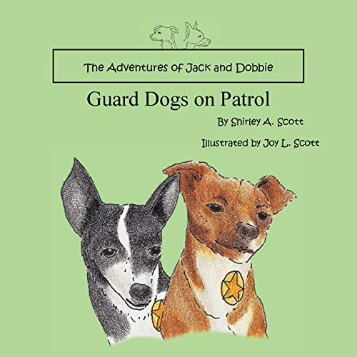 9781524615543: The Adventures of Jack and Dobbie: Guard Dogs on Patrol