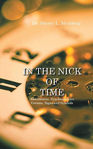 In the Nick of Time: Meinberg, Dr. Sherry L.