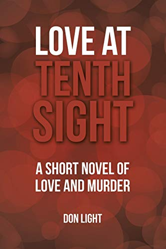 9781524619077: Love at Tenth Sight: A Short Novel of Love and Murder