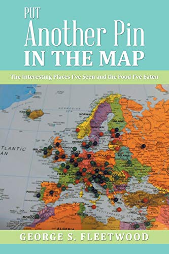 9781524622831: Put Another Pin in the Map: The Interesting Places I've Seen and the Food I've Eaten
