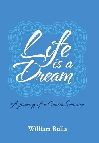 9781524622978: Life Is a Dream: A Journey of a Cancer Survivor