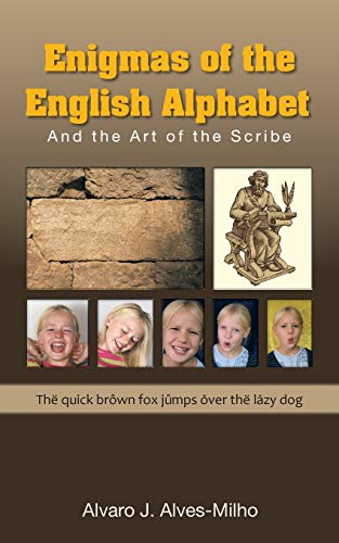 9781524623029: Enigmas of the English Alphabet: And the Art of the Scribe