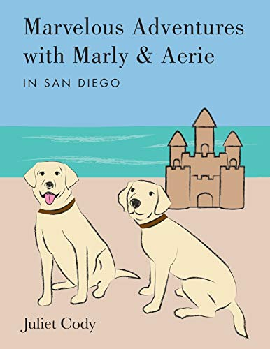 9781524627188: Marvelous Adventures with Marly and Aerie in San Diego