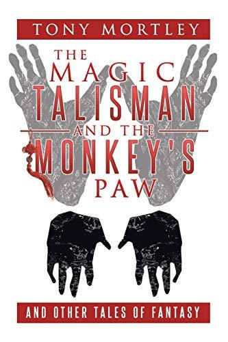The Magic Talisman and the Monkey s: Tony Mortley