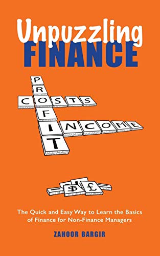 9781524629601: Unpuzzling Finance: The Quick and Easy Way to Learn the Basics of Finance for Non-Finance Managers