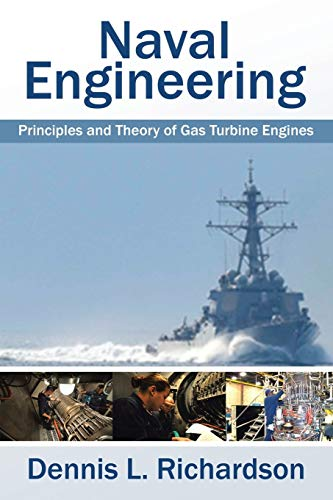 Naval Engineering: Principles and Theory of Gas: Dennis L Richardson