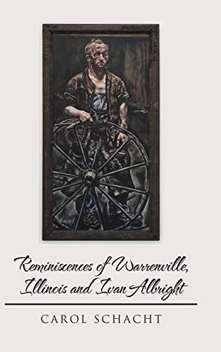 Reminiscences of Warrenville, Illinois and Ivan Albright: Carol Schacht
