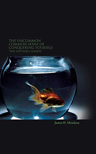 9781524658076: The Uncommon Common Sense of Conquering Yourself: The Invisible Hands