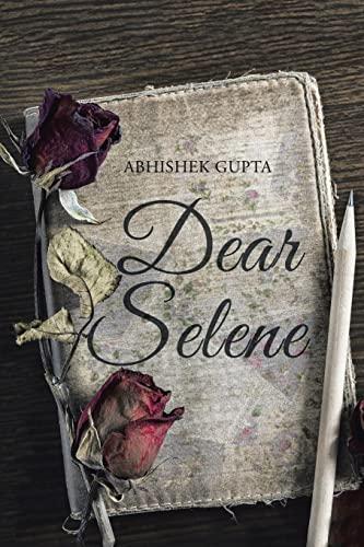 Dear Selene (Paperback): Abhishek Gupta