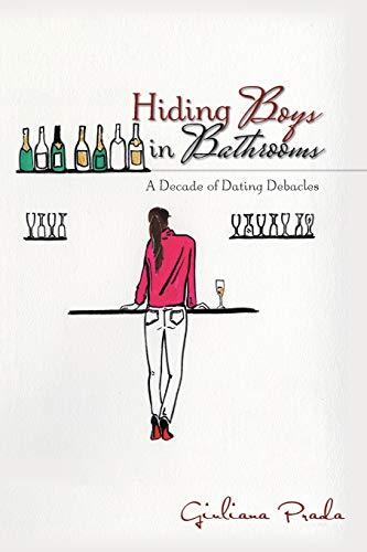 Hiding Boys in Bathrooms: Giuliana Prada