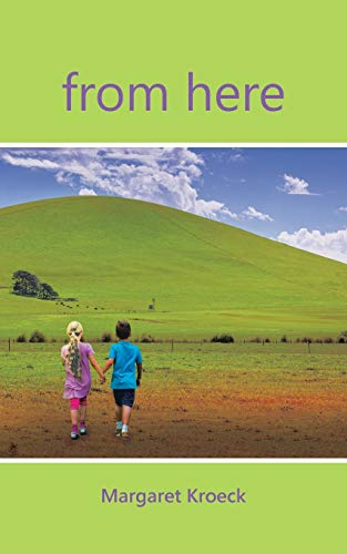 From Here (Paperback): Margaret Kroeck