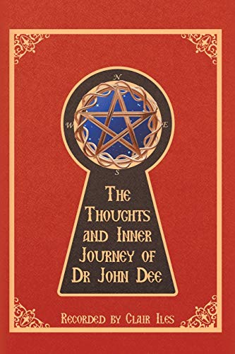 9781524676698: The Thoughts and Inner Journey of Dr. John Dee