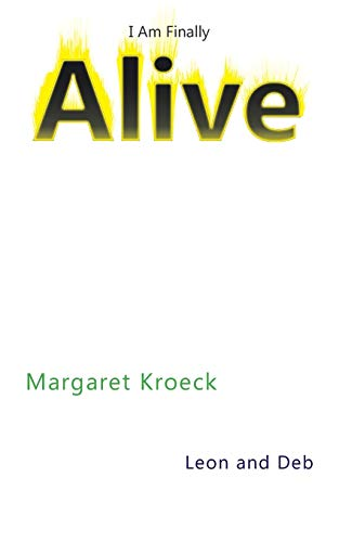 I Am Finally Alive: Margaret Kroeck