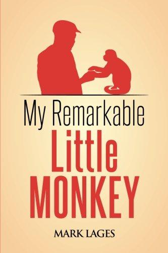 My Remarkable Little Monkey: Mark Lages