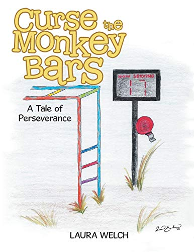 Curse the Monkey Bars: A Tale of: Laura Welch