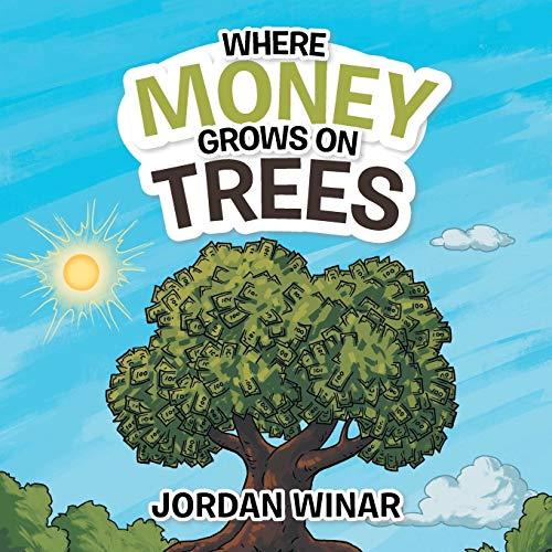 Where Money Grows on Trees (Paperback): Jordan Winar