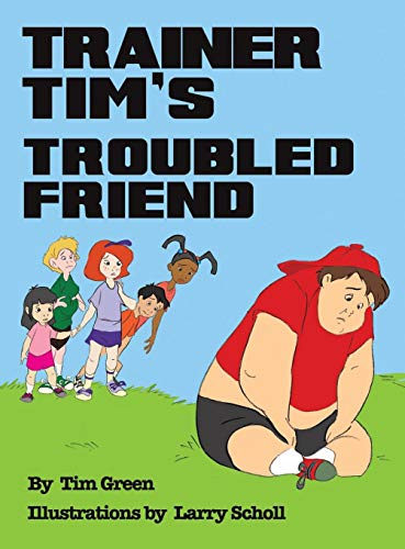 9781524693947: TRAINER TIM'S TROUBLED FRIEND