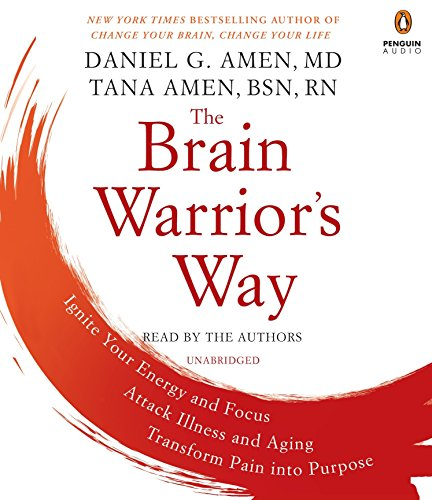 9781524703103: The Brain Warrior's Way: Ignite Your Energy and Focus, Attack Illness and Aging, Transform Pain into Purpose