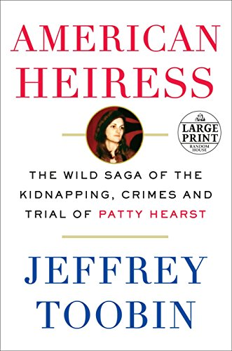 9781524703417: American Heiress: The Wild Saga of the Kidnapping, Crimes and Trial of Patty Hearst (Random House Large Print)