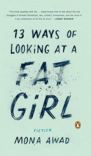 9781524704162: 13 Ways of Looking at a Fat Girl: Fiction