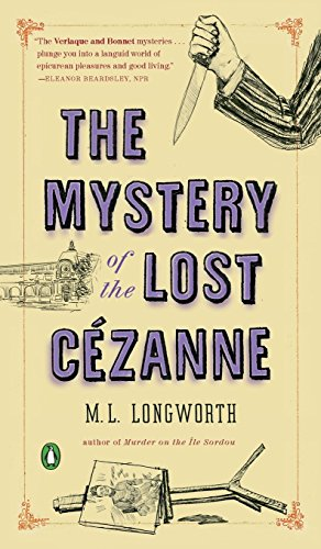 9781524704322: The Mystery of the Lost Cezanne: A Verlaque and Bonnet Mystery