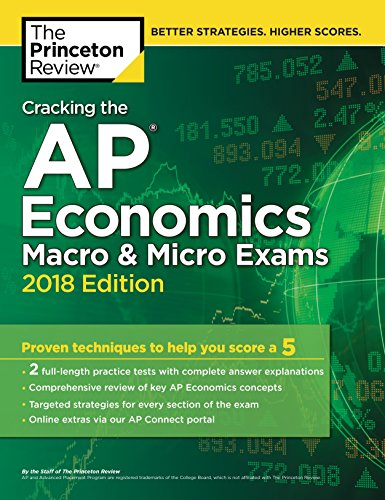 9781524710057: Cracking the AP Economics Macro & Micro Exams, 2018 Edition: Proven Techniques to Help You Score a 5 (College Test Preparation)