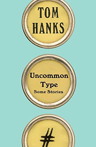 9781524711313: Uncommon Type: Some Stories