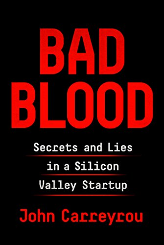 9781524711481: Bad Blood: Secrets and Lies in a Silicon Valley Startup