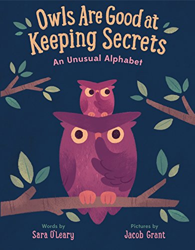 9781524713324: Owls are Good at Keeping Secrets: An Unusual Alphabet