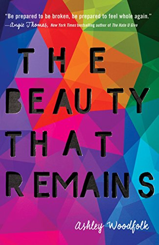 The Beauty That Remains 9781524715878 Told from three diverse points of view, this story of life and love after loss is one Angie Thomas, author of The Hate U Give, believes