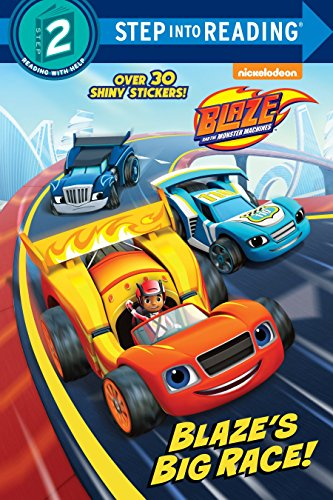 Blaze's Big Race! (Blaze and the Monster Machines) (Step into Reading)