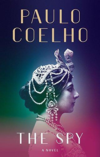 The Spy: A novel: Paulo Coelho