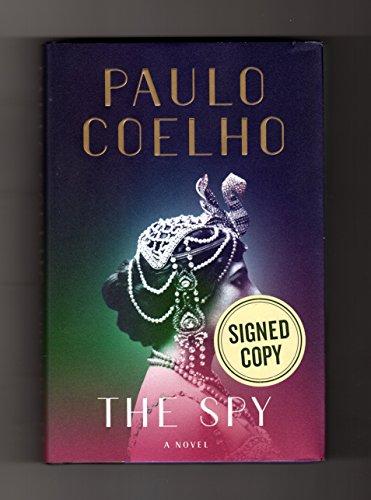 The Spy (Signed 1st Printing): Coelho, Paulo