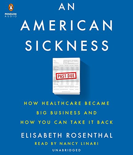 9781524735043: An American Sickness: How Healthcare Became Big Business and How You Can Take It Back