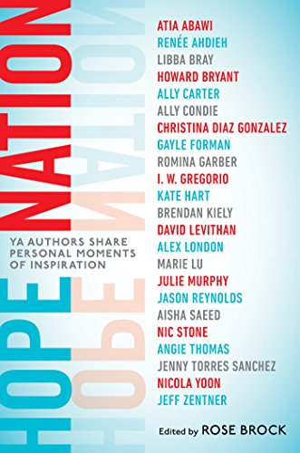 9781524741679: Hope Nation: YA Authors Share Personal Moments of Inspiration