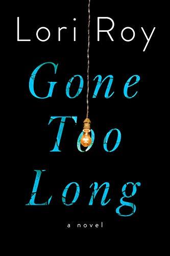 9781524741969: Gone Too Long: A Novel